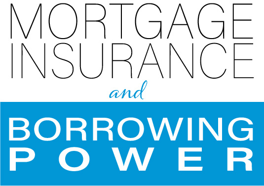 Mortgage Insurance and Your Borrowing Power