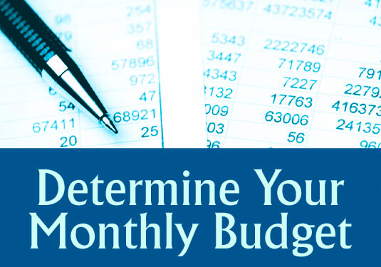 Determine Your Monthly Budget